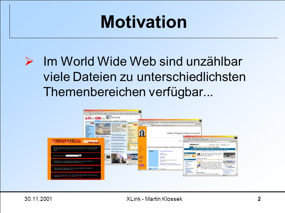 MotivationIm World Wide Web sind unzählbar viele Dateien zu unterschiedlichsten Themenbereichen verfügbar...