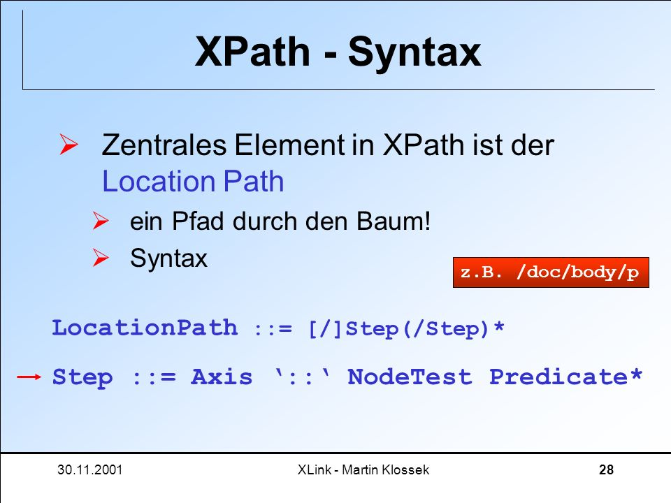 XPath - Syntax Zentrales Element in XPath ist der Location Path