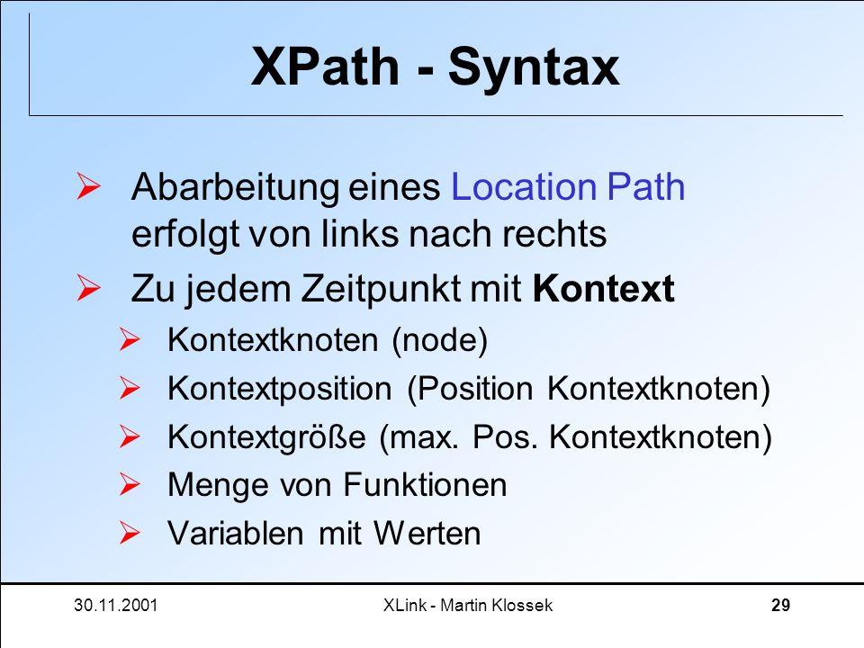 XPath - Syntax Abarbeitung eines Location Path erfolgt von links nach rechts. Zu jedem Zeitpunkt mit Kontext.