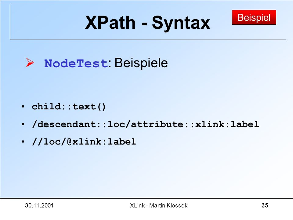XPath - Syntax NodeTest: Beispiele Beispiel child::text()