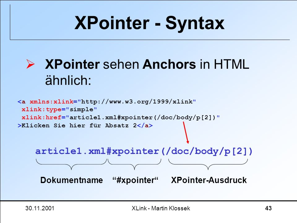 XPointer - Syntax XPointer sehen Anchors in HTML ähnlich: