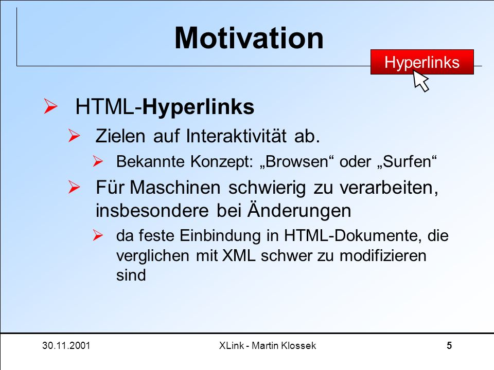 Motivation HTML-Hyperlinks Zielen auf Interaktivität ab.