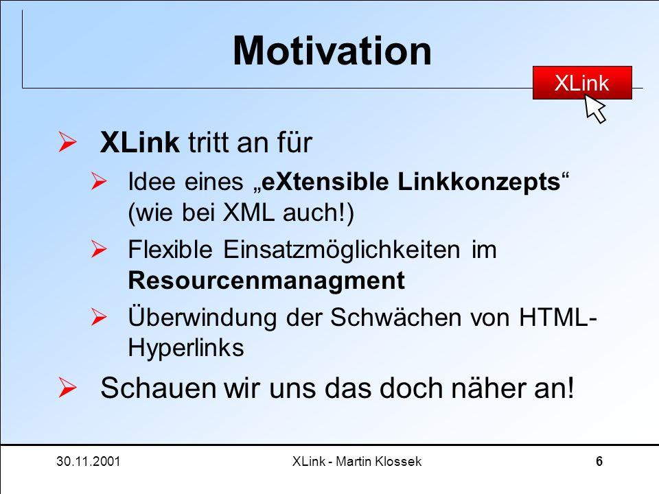 Motivation XLink tritt an für Schauen wir uns das doch näher an!