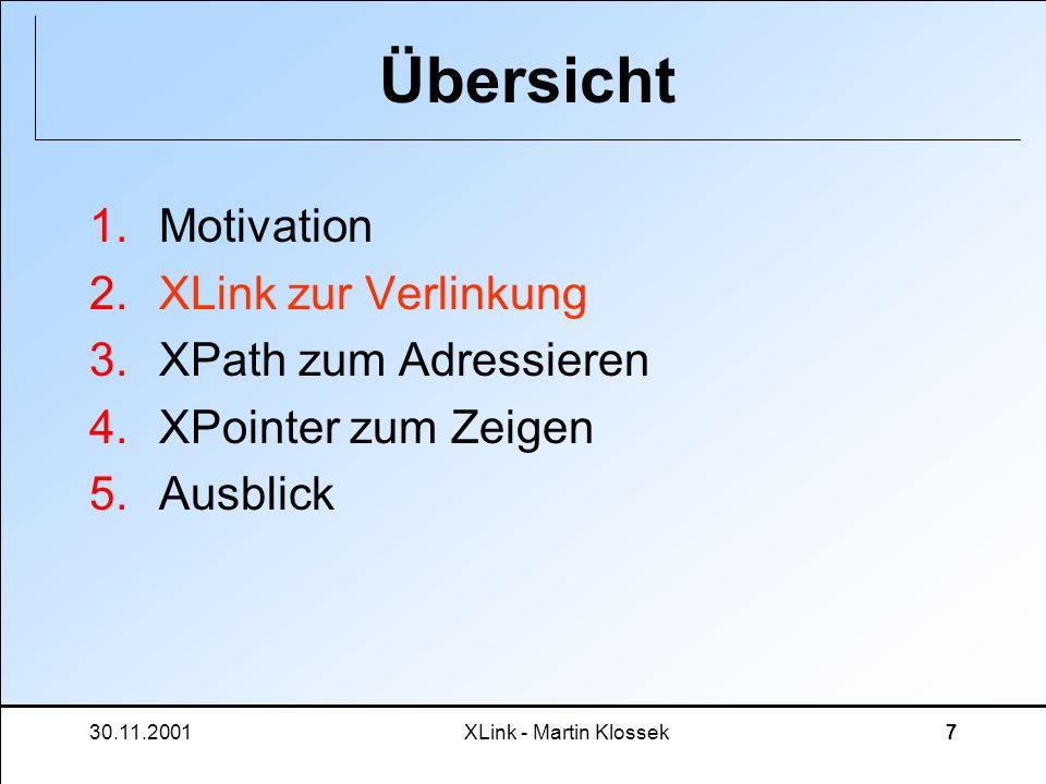 Übersicht Motivation XLink zur Verlinkung XPath zum Adressieren