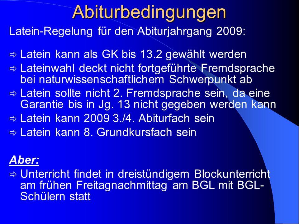 Abiturbedingungen Latein-Regelung für den Abiturjahrgang 2009: