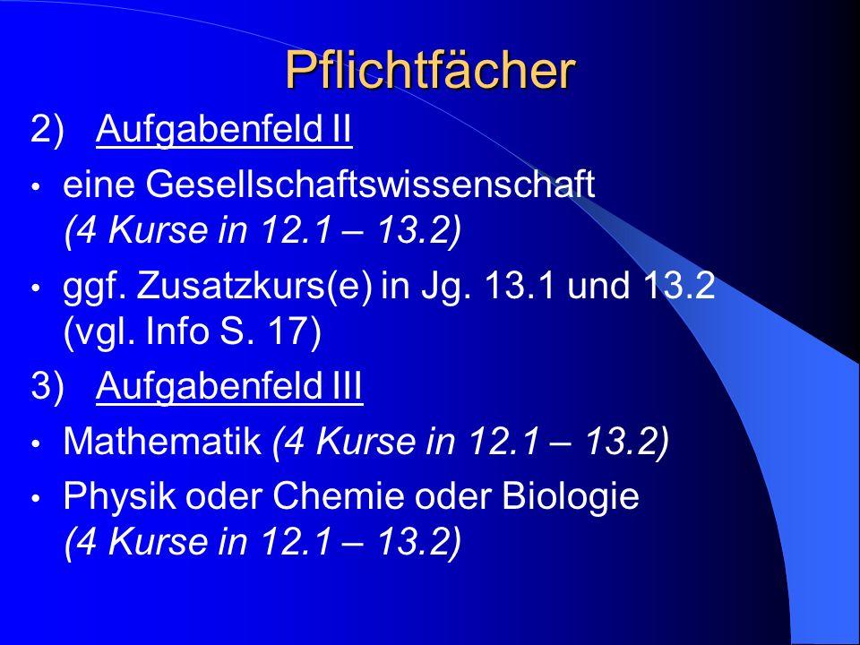 Pflichtfächer 2) Aufgabenfeld II