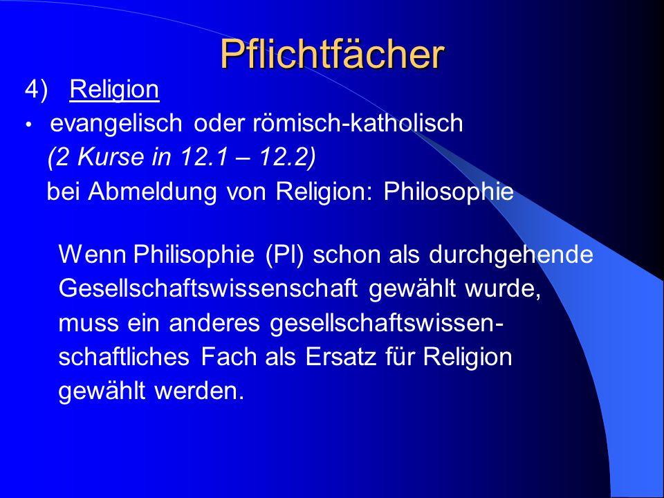 Pflichtfächer 4) Religion evangelisch oder römisch-katholisch