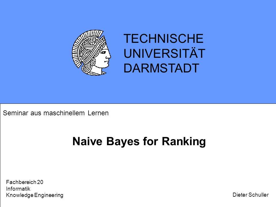 TECHNISCHE UNIVERSITÄT DARMSTADT Naive Bayes for Ranking