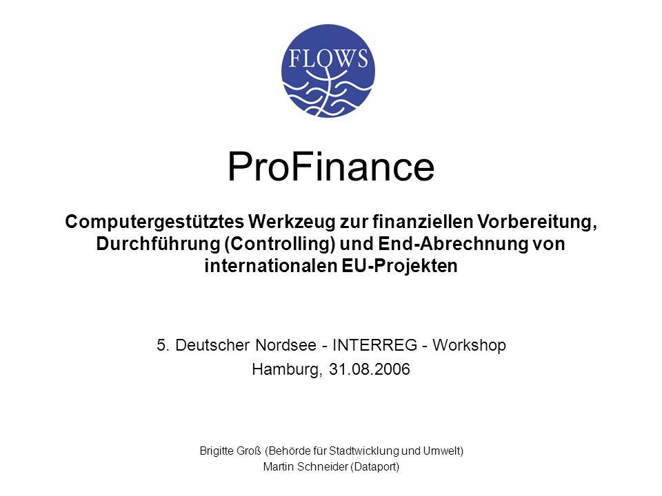 ProFinanceComputergestütztes Werkzeug zur finanziellen Vorbereitung, Durchführung (Controlling) und End-Abrechnung von internationalen EU-Projekten.
