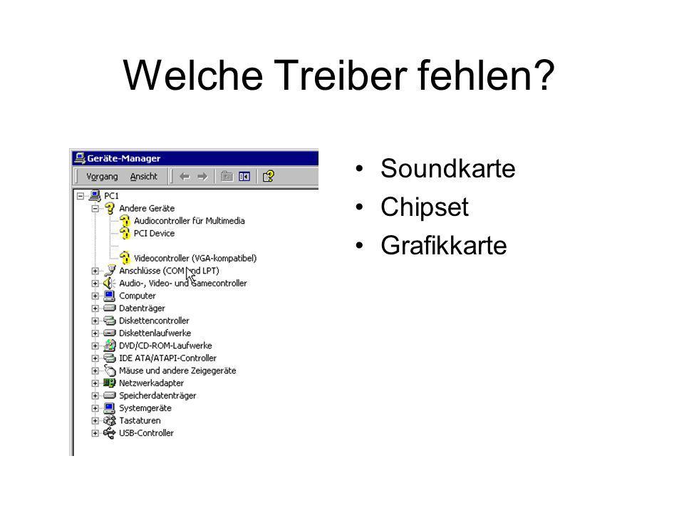 Welche Treiber fehlen Soundkarte Chipset Grafikkarte