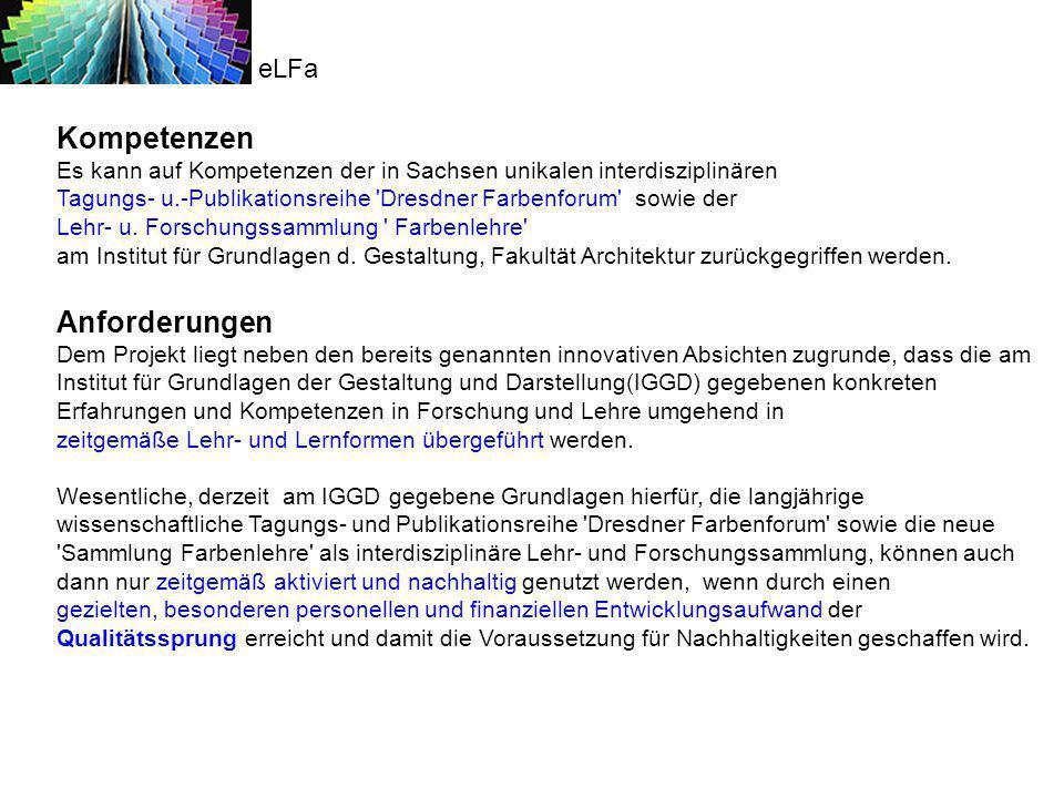 eLFa Kompetenzen Es kann auf Kompetenzen der in Sachsen unikalen interdisziplinären.