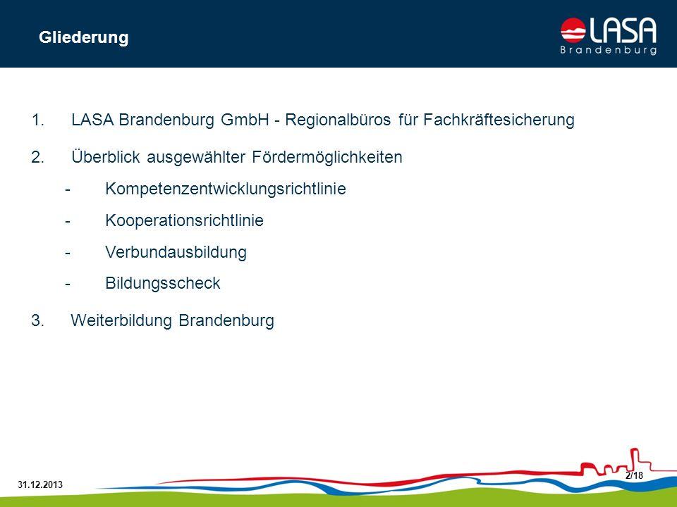 Gliederung LASA Brandenburg GmbH - Regionalbüros für Fachkräftesicherung. Überblick ausgewählter Fördermöglichkeiten.