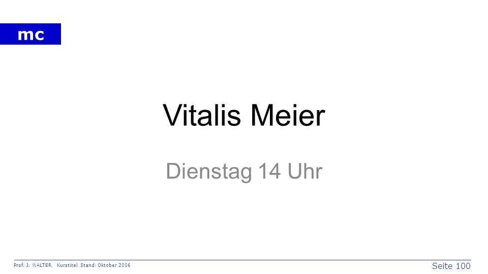 Vitalis Meier Dienstag 14 Uhr