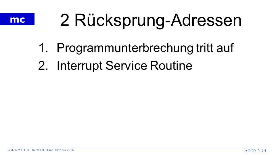 2 Rücksprung-Adressen Programmunterbrechung tritt auf
