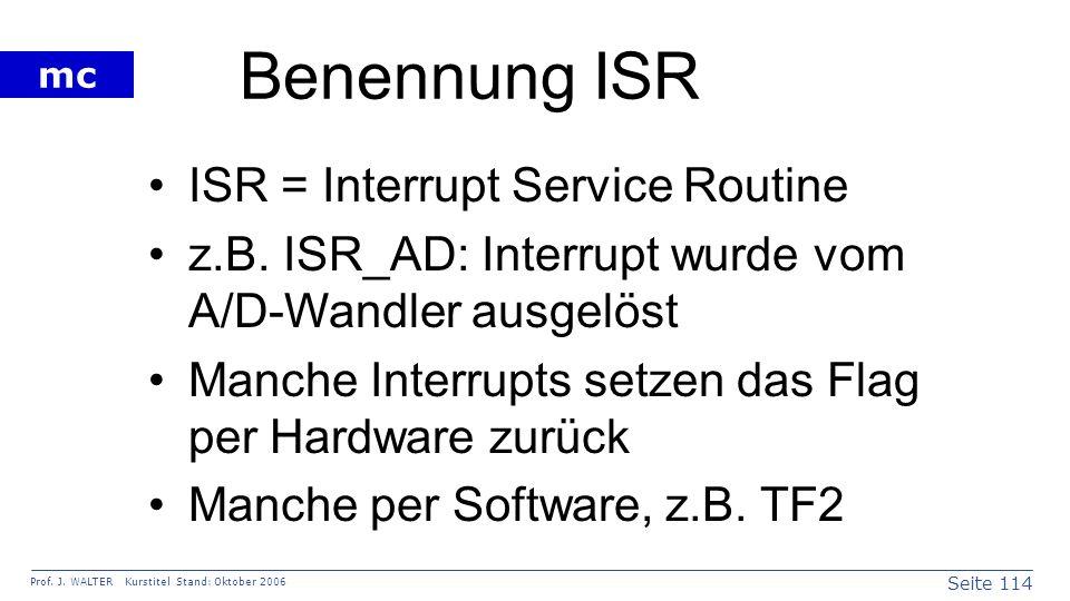 Benennung ISR ISR = Interrupt Service Routine