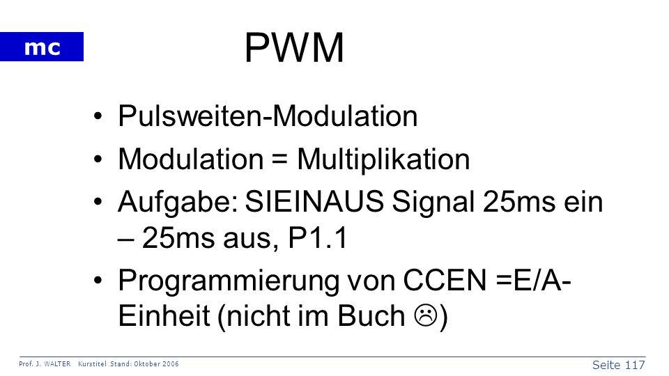 PWM Pulsweiten-Modulation Modulation = Multiplikation
