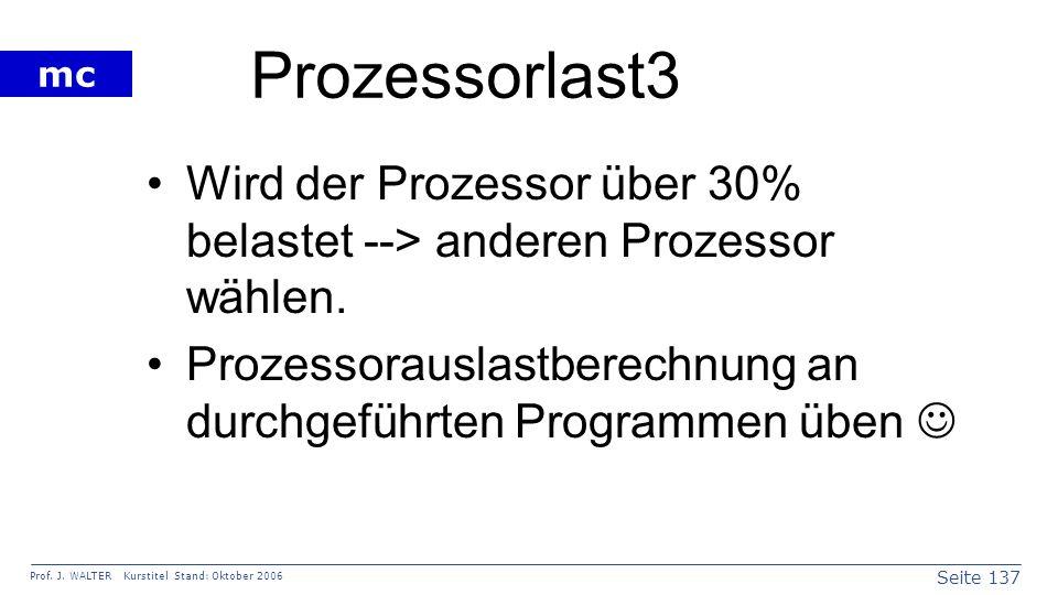 Prozessorlast3 Wird der Prozessor über 30% belastet --> anderen Prozessor wählen.