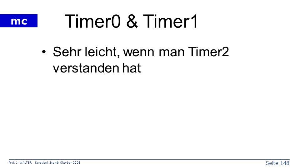 Timer0 & Timer1 Sehr leicht, wenn man Timer2 verstanden hat