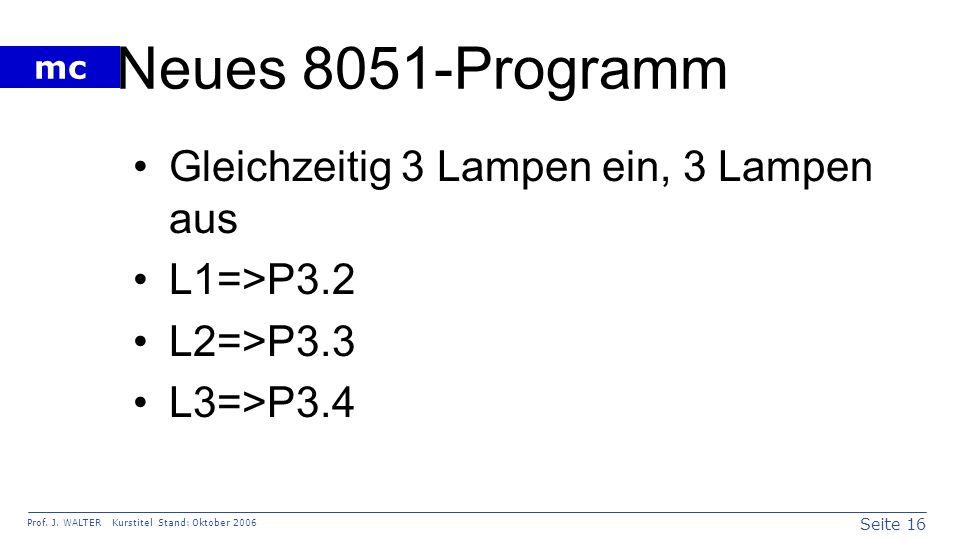 Neues 8051-Programm Gleichzeitig 3 Lampen ein, 3 Lampen aus