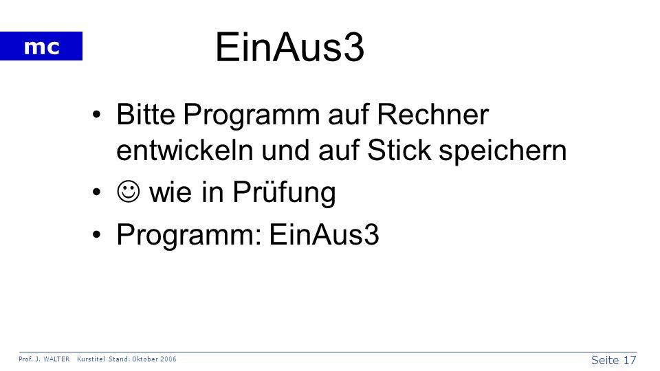 EinAus3 Bitte Programm auf Rechner entwickeln und auf Stick speichern