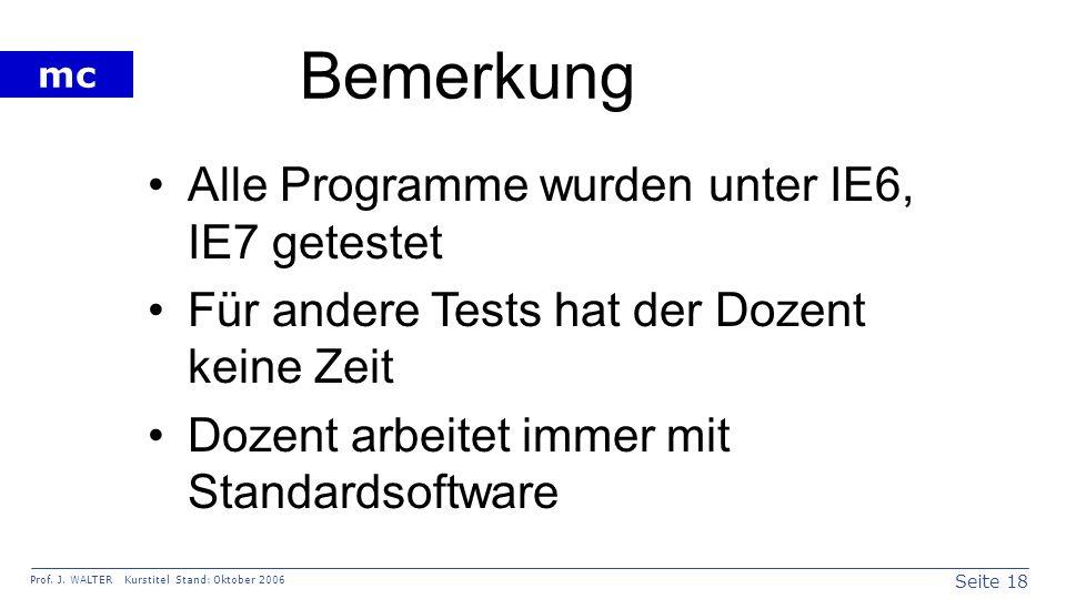 Bemerkung Alle Programme wurden unter IE6, IE7 getestet