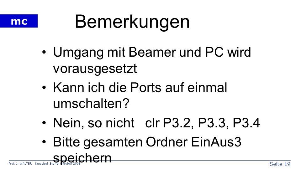 Bemerkungen Umgang mit Beamer und PC wird vorausgesetzt