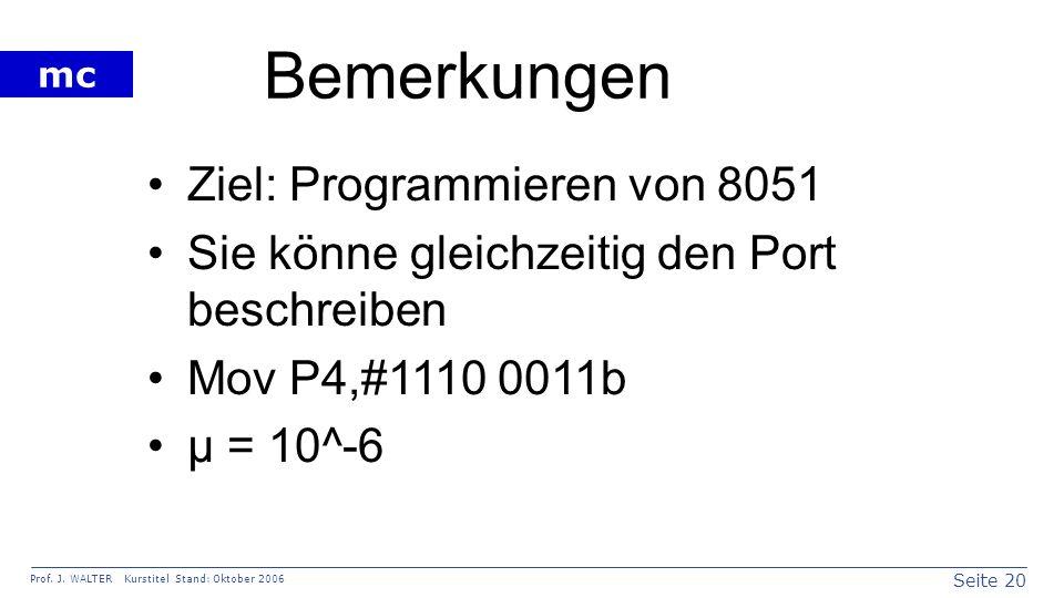 Bemerkungen Ziel: Programmieren von 8051