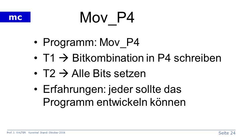 Mov_P4 Programm: Mov_P4 T1  Bitkombination in P4 schreiben