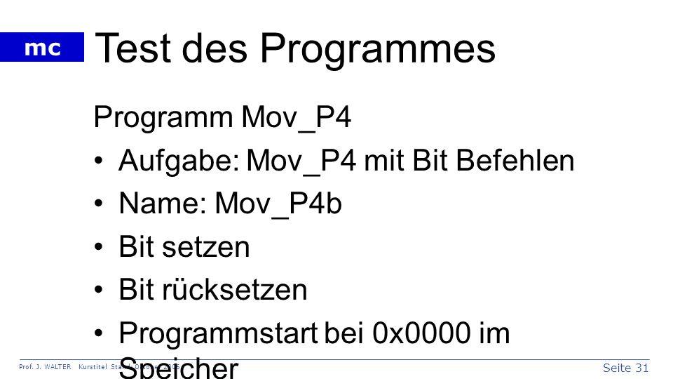 Test des Programmes Programm Mov_P4 Aufgabe: Mov_P4 mit Bit Befehlen