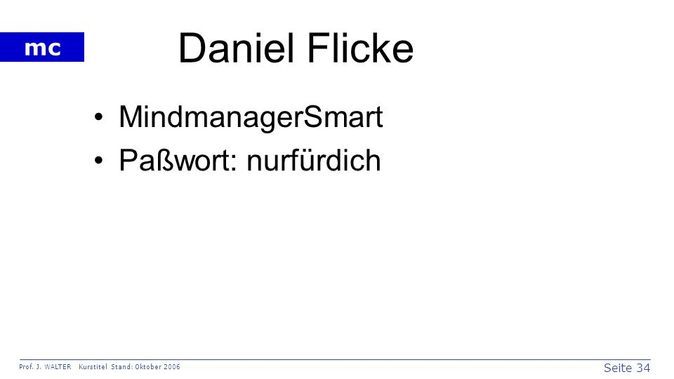 Daniel Flicke MindmanagerSmart Paßwort: nurfürdich