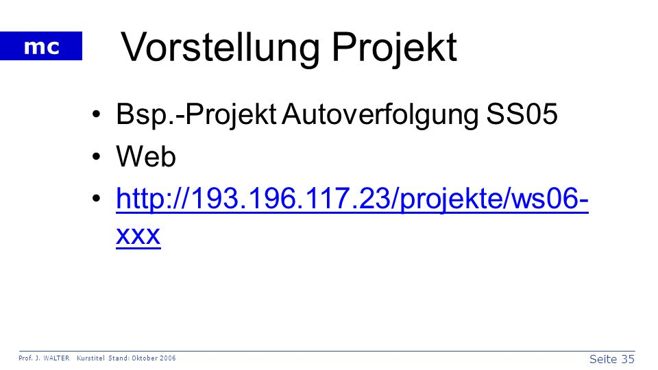 Vorstellung Projekt Bsp.-Projekt Autoverfolgung SS05 Web