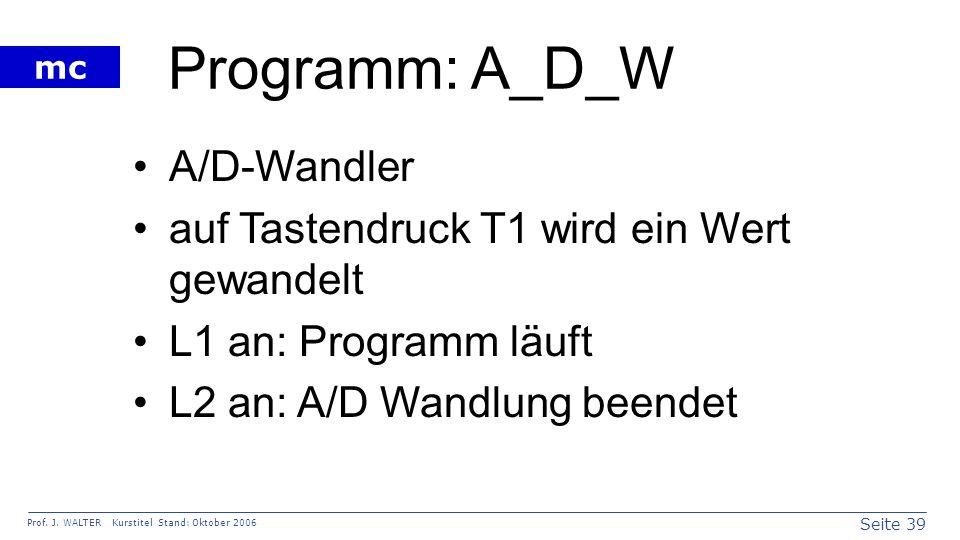 Programm: A_D_W A/D-Wandler auf Tastendruck T1 wird ein Wert gewandelt