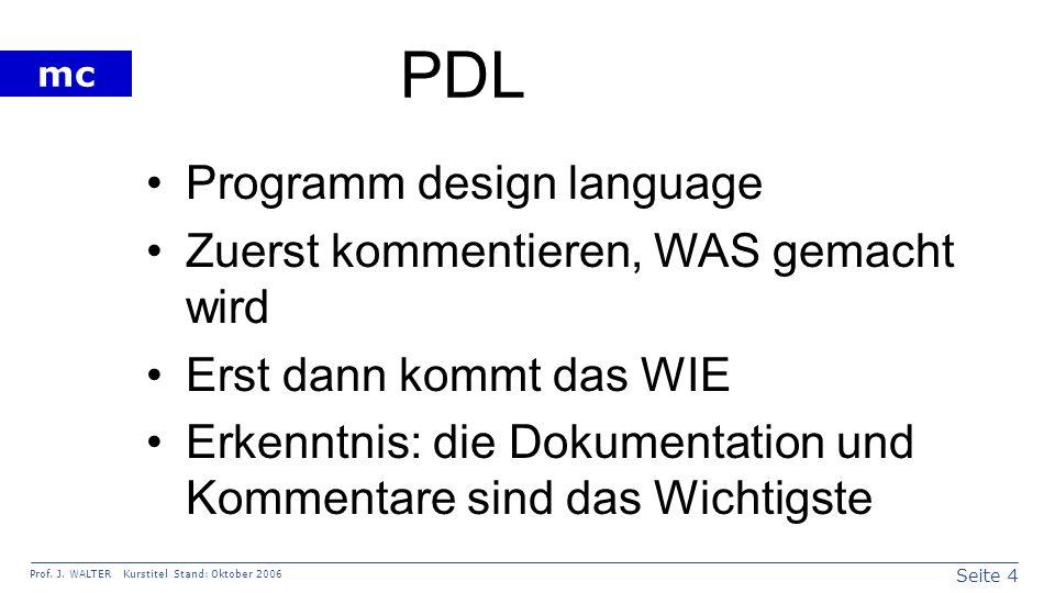 PDL Programm design language Zuerst kommentieren, WAS gemacht wird