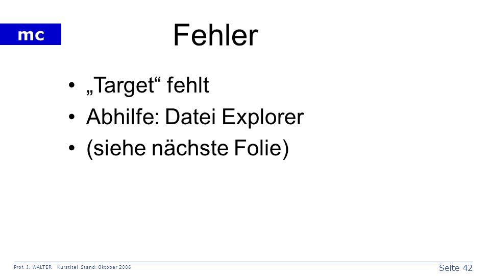 "Fehler ""Target fehlt Abhilfe: Datei Explorer (siehe nächste Folie)"