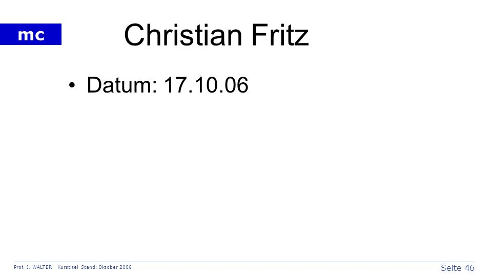 Christian Fritz Datum: 17.10.06