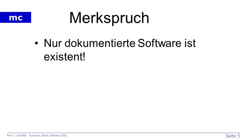 Merkspruch Nur dokumentierte Software ist existent!