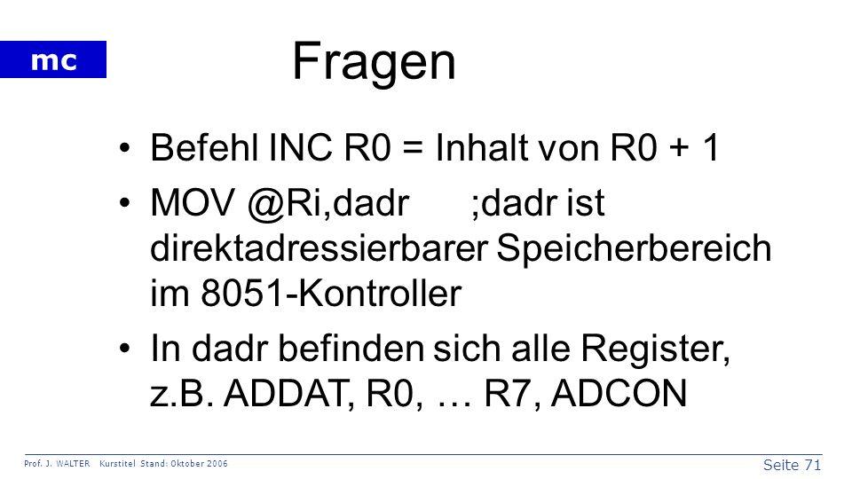 Fragen Befehl INC R0 = Inhalt von R0 + 1