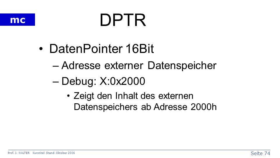 DPTR DatenPointer 16Bit Adresse externer Datenspeicher Debug: X:0x2000