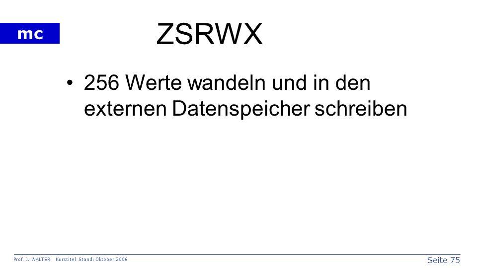 ZSRWX 256 Werte wandeln und in den externen Datenspeicher schreiben
