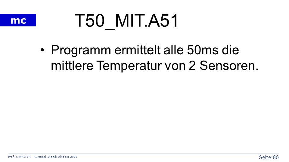 T50_MIT.A51 Programm ermittelt alle 50ms die mittlere Temperatur von 2 Sensoren.