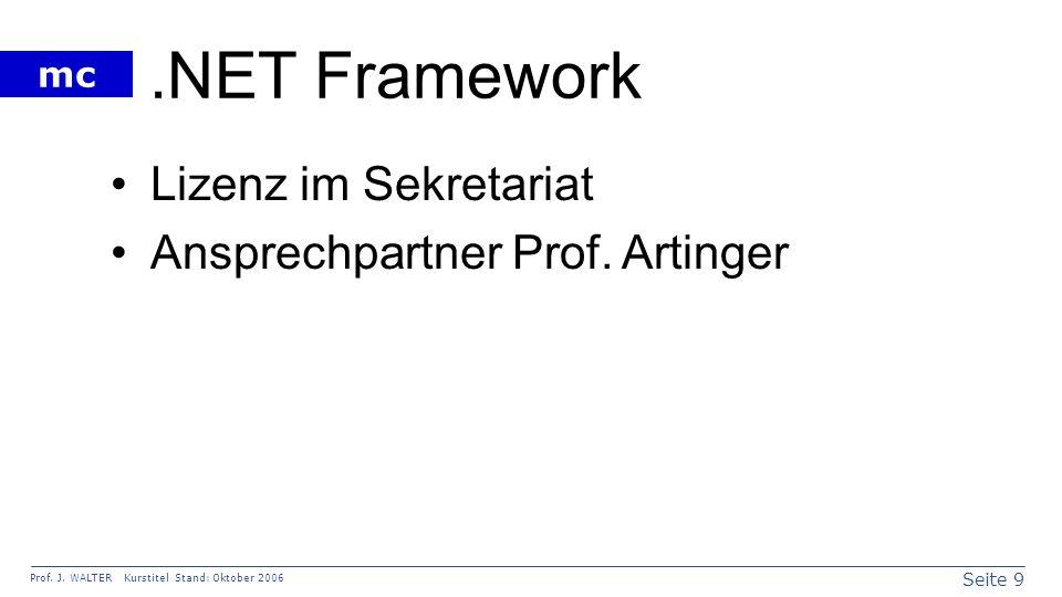.NET Framework Lizenz im Sekretariat Ansprechpartner Prof. Artinger