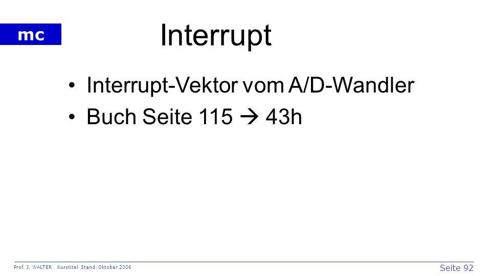 Interrupt Interrupt-Vektor vom A/D-Wandler Buch Seite 115  43h