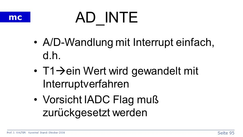 AD_INTE A/D-Wandlung mit Interrupt einfach, d.h.