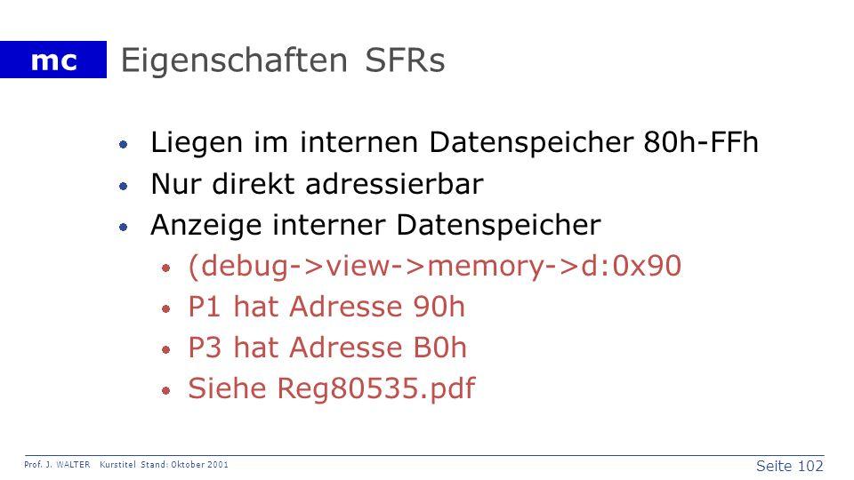 Eigenschaften SFRs Liegen im internen Datenspeicher 80h-FFh