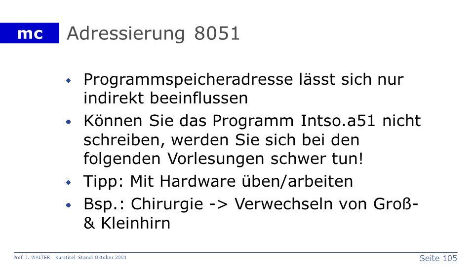 Adressierung 8051Programmspeicheradresse lässt sich nur indirekt beeinflussen.