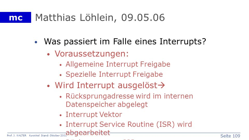 Matthias Löhlein, 09.05.06 Was passiert im Falle eines Interrupts