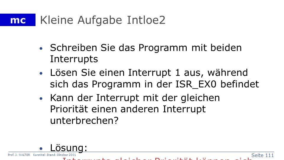 Kleine Aufgabe Intloe2 Schreiben Sie das Programm mit beiden Interrupts.