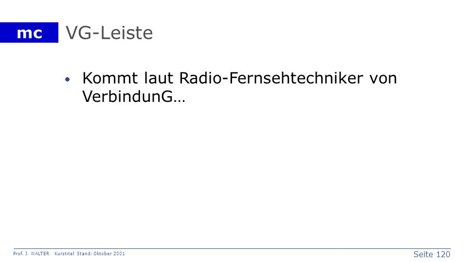 VG-Leiste Kommt laut Radio-Fernsehtechniker von VerbindunG…