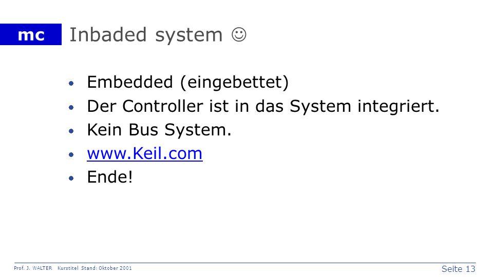 Inbaded system  Embedded (eingebettet)