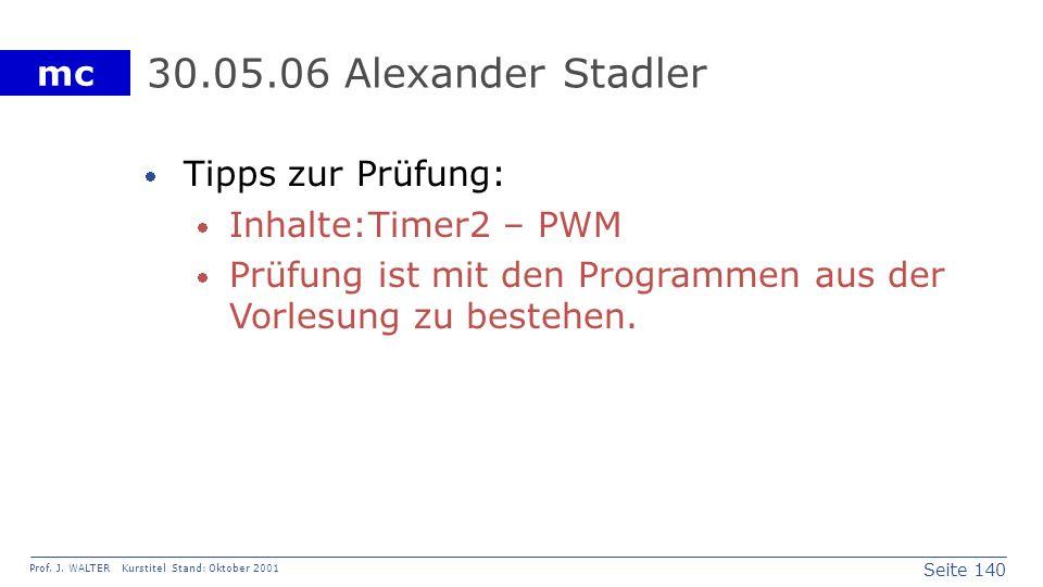 30.05.06 Alexander Stadler Tipps zur Prüfung: Inhalte: Timer2 – PWM